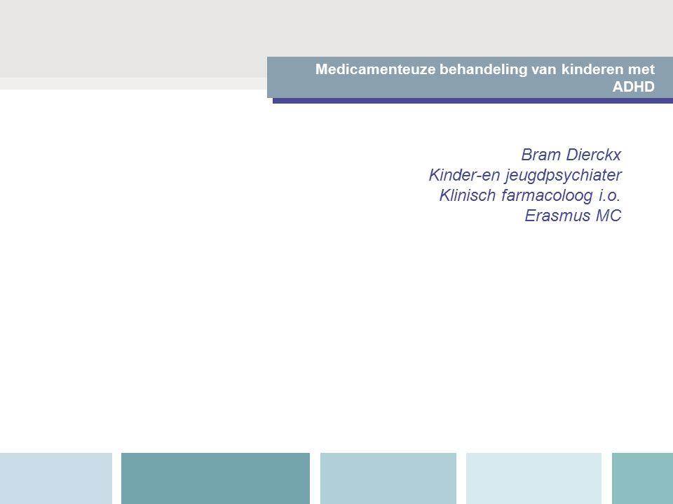 Medicamenteuze behandeling van kinderen met ADHD Bram Dierckx Kinder-en jeugdpsychiater Klinisch farmacoloog i.o.