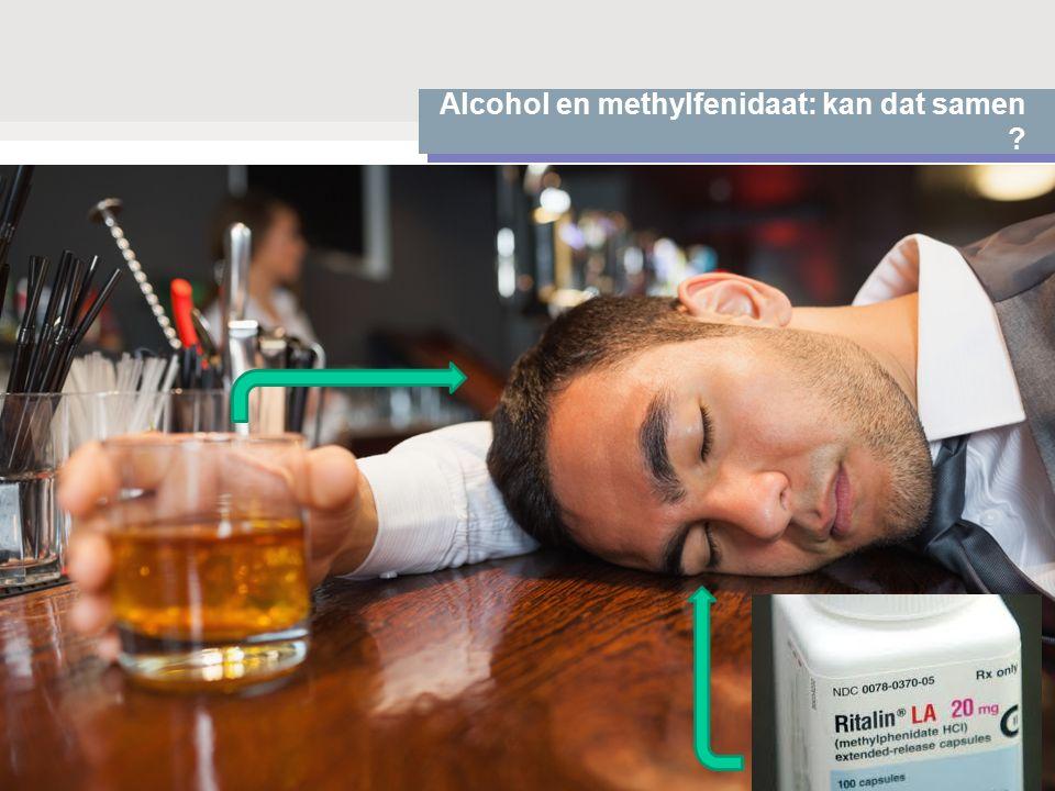 Alcohol en methylfenidaat: kan dat samen ?