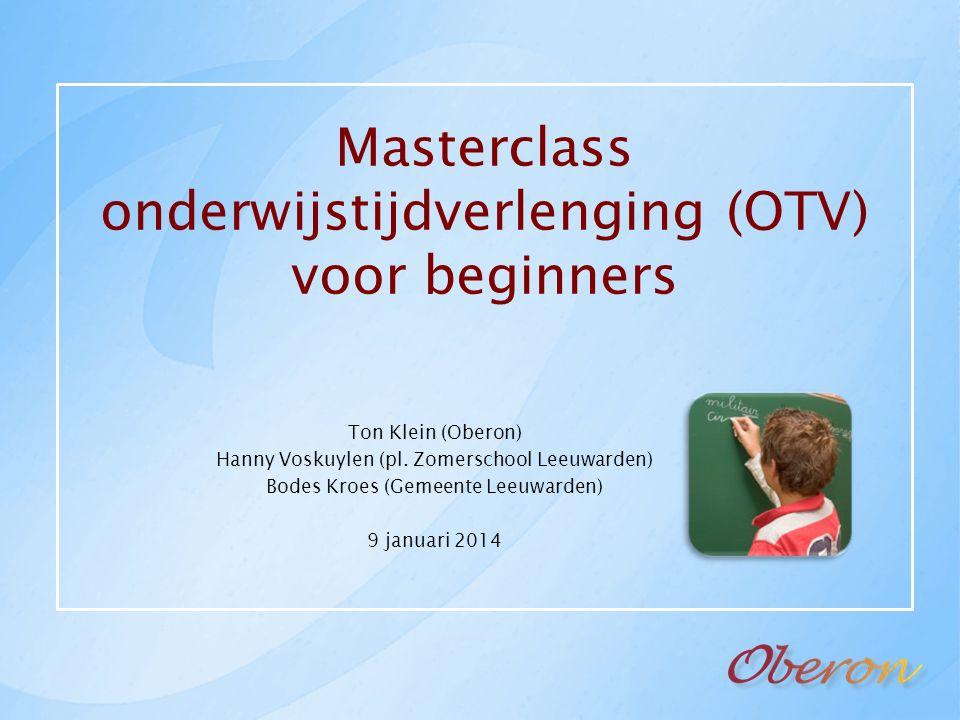 Masterclass onderwijstijdverlenging (OTV) voor beginners Ton Klein (Oberon) Hanny Voskuylen (pl.