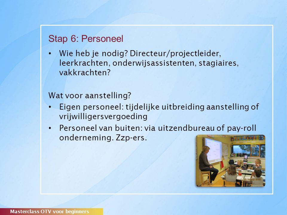 Stap 6: Personeel Wie heb je nodig.