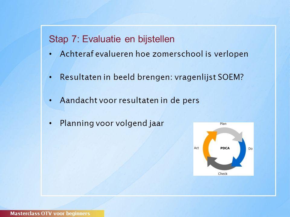Stap 7: Evaluatie en bijstellen Achteraf evalueren hoe zomerschool is verlopen Resultaten in beeld brengen: vragenlijst SOEM.