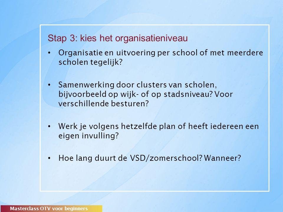 Stap 3: kies het organisatieniveau Organisatie en uitvoering per school of met meerdere scholen tegelijk.