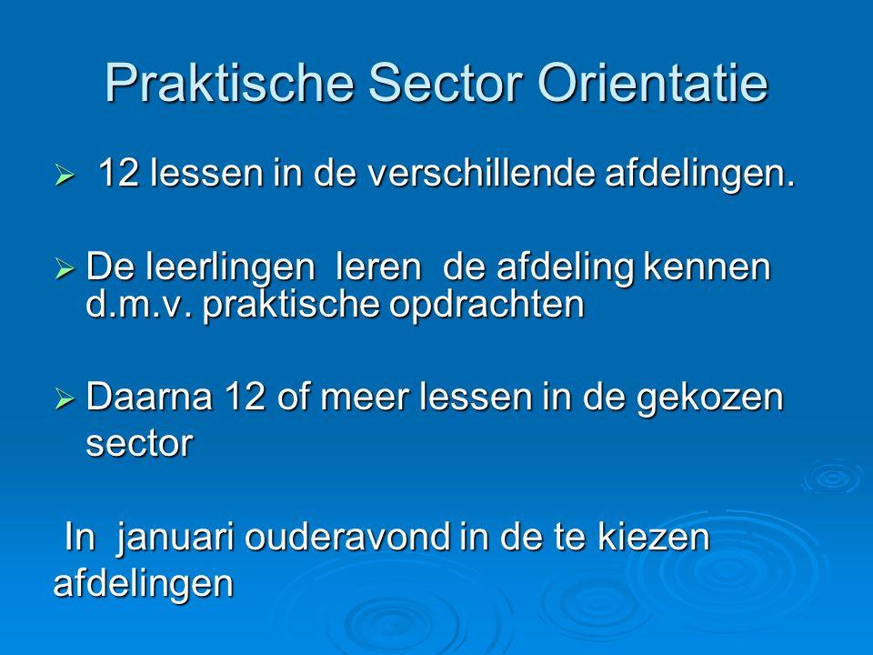 Praktische Sector Orientatie  12 lessen in de verschillende afdelingen.