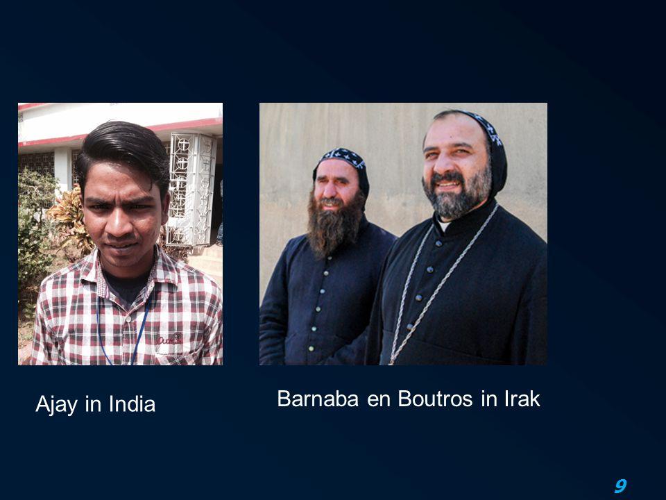 9 Ajay in India Barnaba en Boutros in Irak