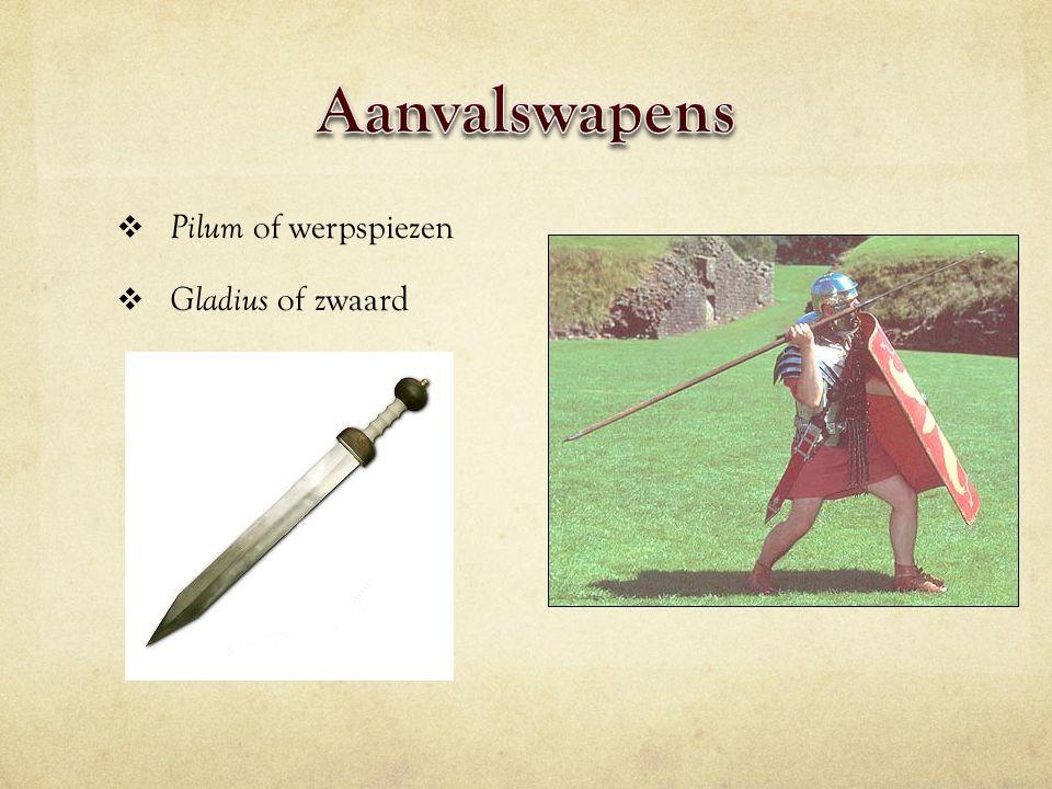  Pilum of werpspiezen  Gladius of zwaard
