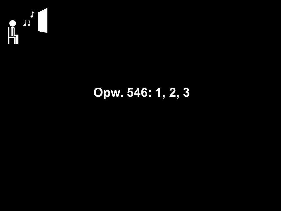 Opw. 546: 1, 2, 3