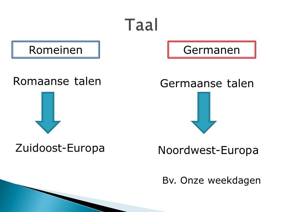 GermanenRomeinen Romaanse talen Germaanse talen Zuidoost-Europa Noordwest-Europa Bv. Onze weekdagen