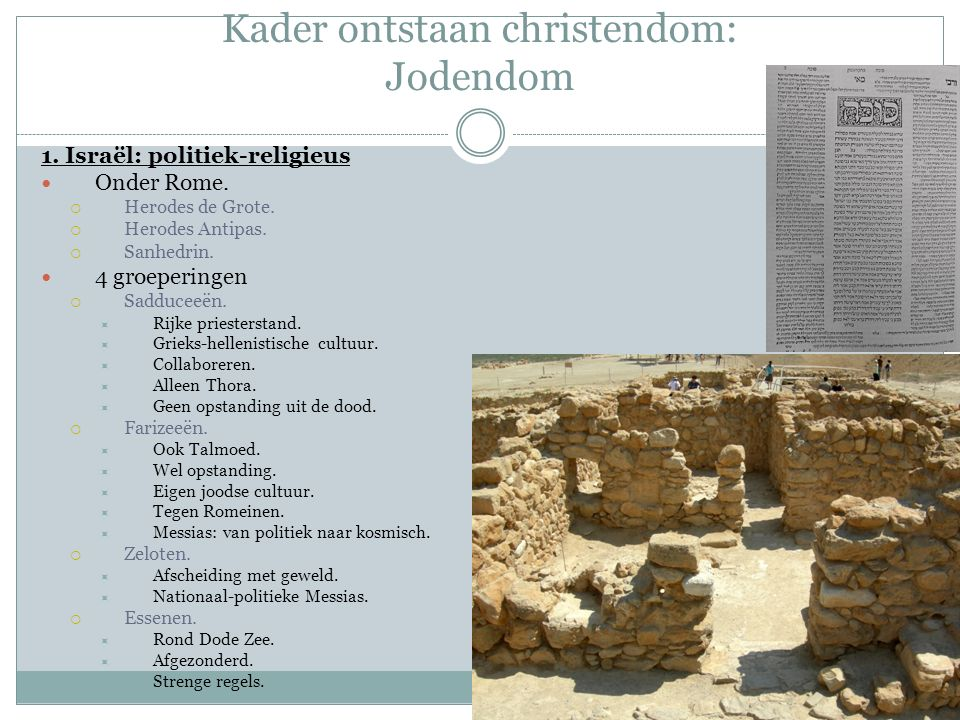 Kader ontstaan christendom: Jodendom 1. Israël: politiek-religieus Onder Rome.
