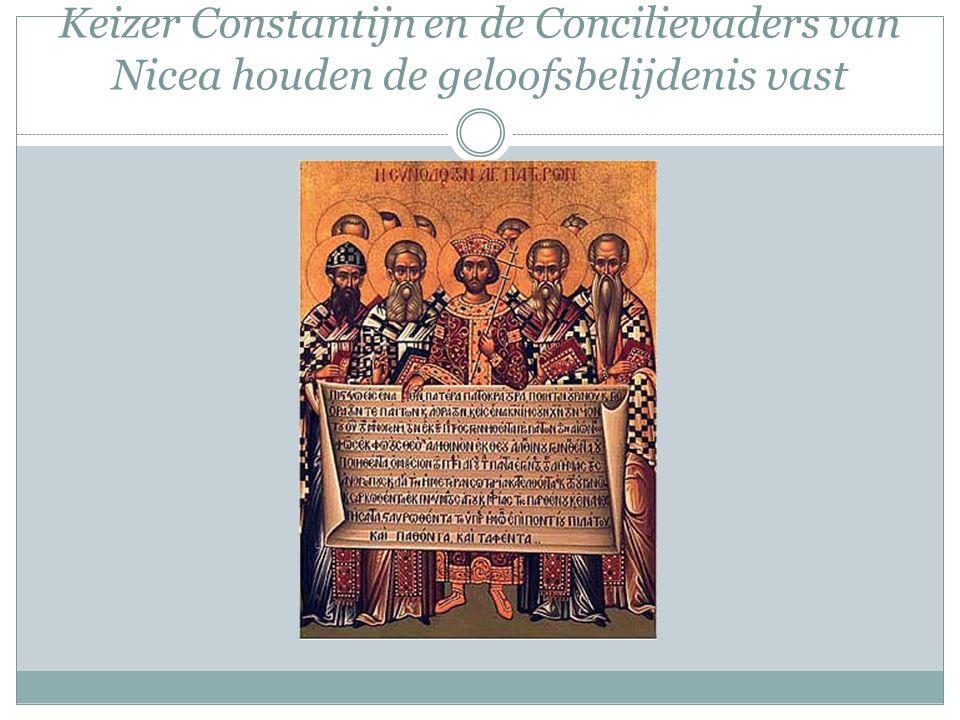 Keizer Constantijn en de Concilievaders van Nicea houden de geloofsbelijdenis vast