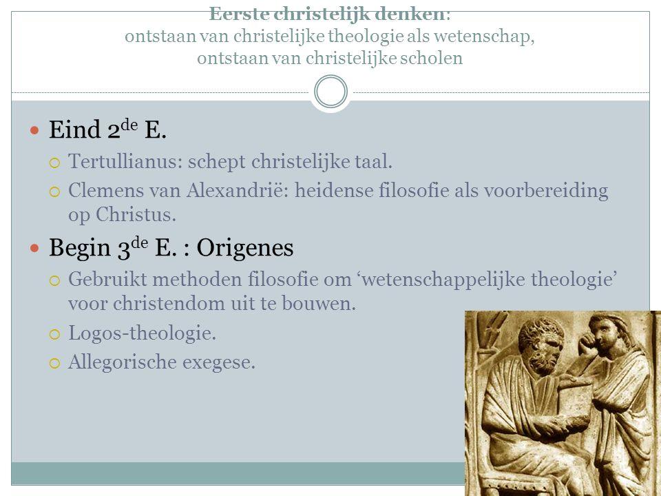 Eerste christelijk denken: ontstaan van christelijke theologie als wetenschap, ontstaan van christelijke scholen Eind 2 de E.