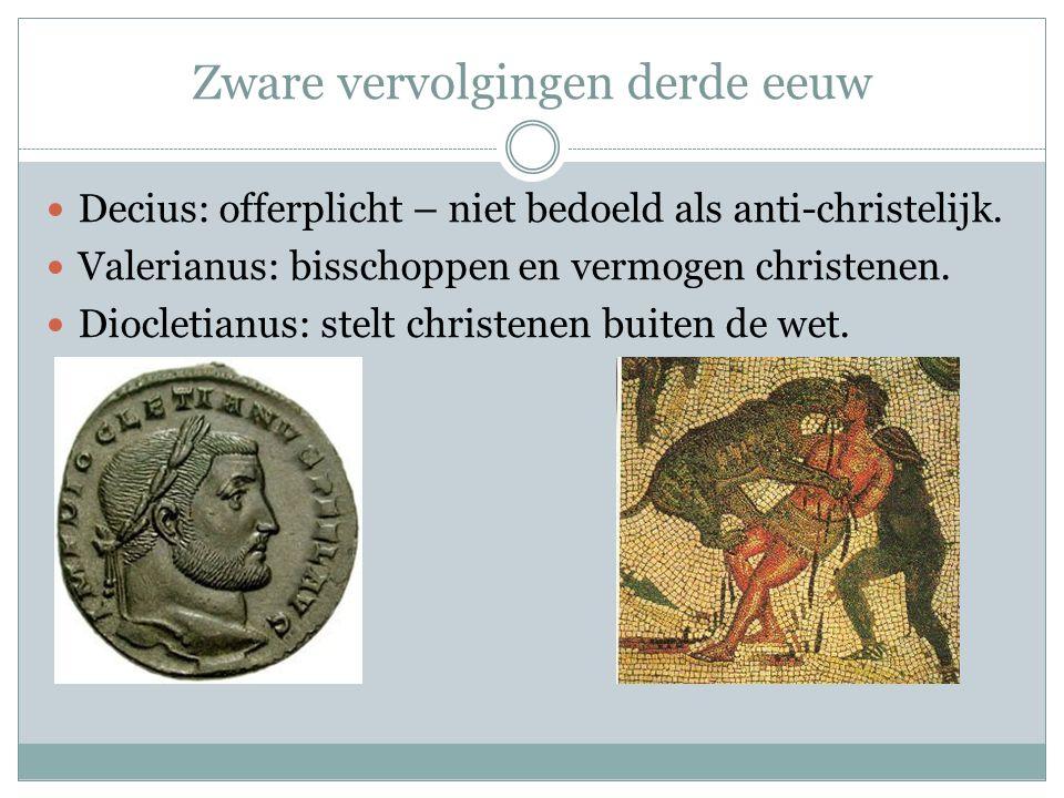 Zware vervolgingen derde eeuw Decius: offerplicht – niet bedoeld als anti-christelijk.