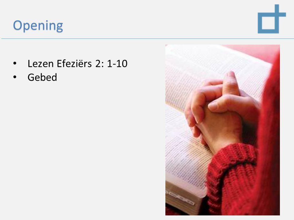 Opening Lezen Efeziërs 2: 1-10 Gebed