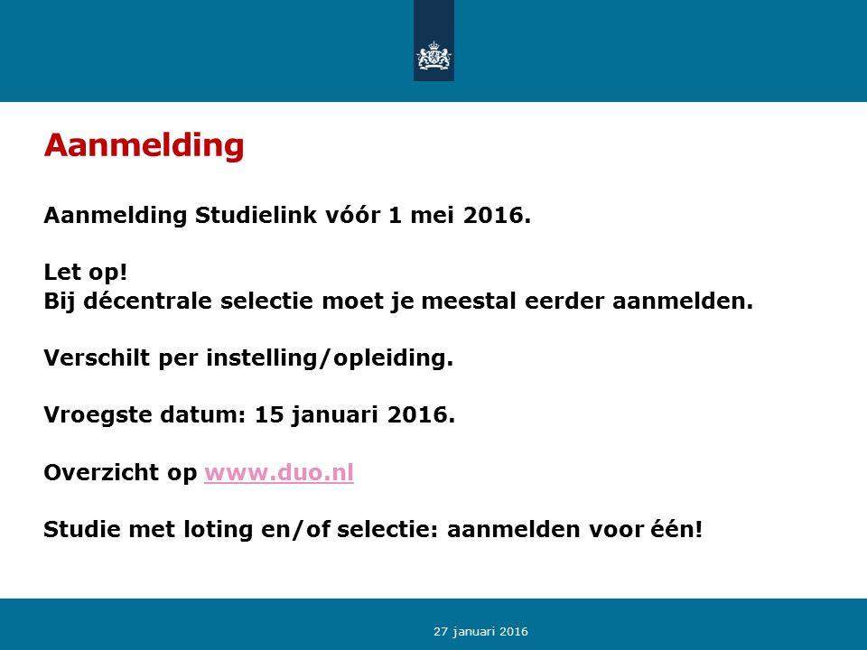 Aanmelding Aanmelding Studielink vóór 1 mei 2016. Let op.