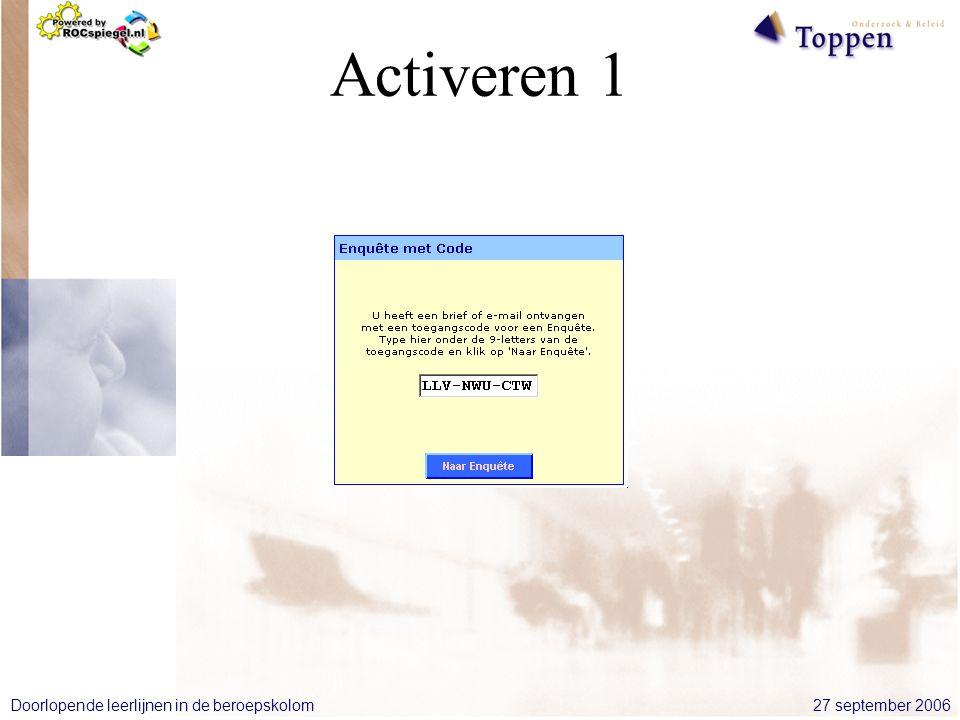 27 september 2006Doorlopende leerlijnen in de beroepskolom Activeren 1