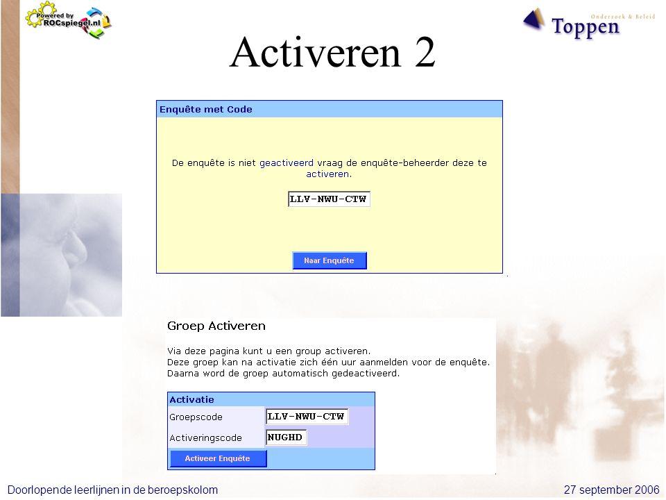 27 september 2006Doorlopende leerlijnen in de beroepskolom Activeren 2