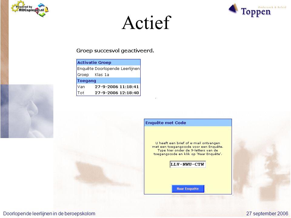 27 september 2006Doorlopende leerlijnen in de beroepskolom Actief