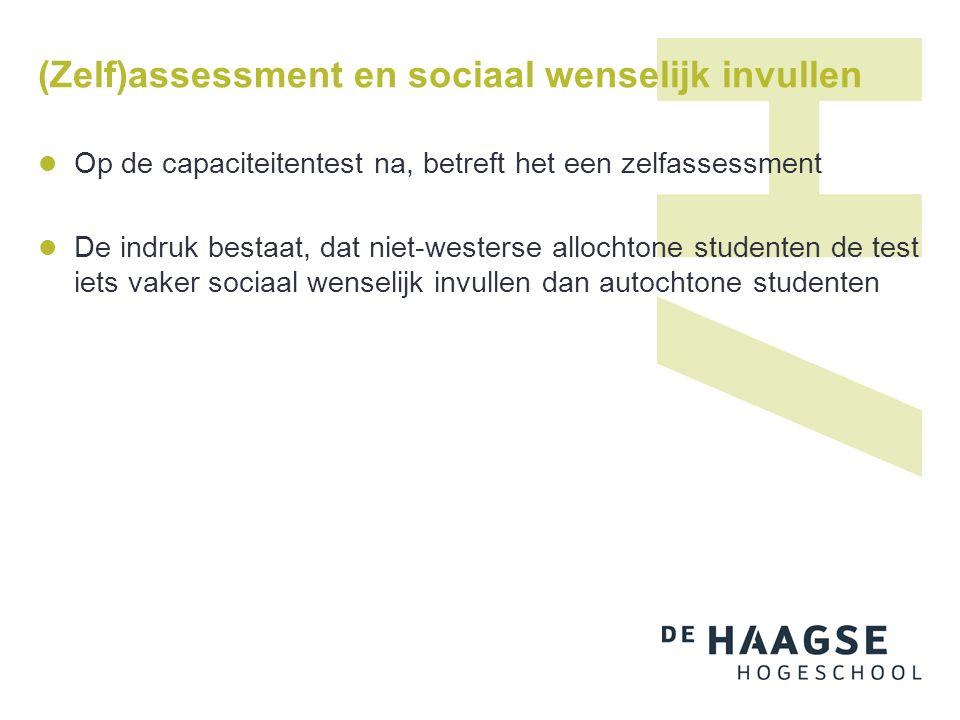 (Zelf)assessment en sociaal wenselijk invullen Op de capaciteitentest na, betreft het een zelfassessment De indruk bestaat, dat niet-westerse allochto