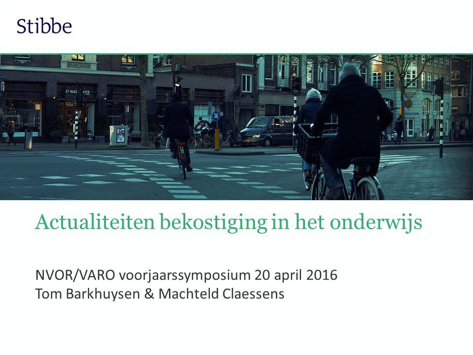NVOR/VARO voorjaarssymposium 20 april 2016 Tom Barkhuysen & Machteld Claessens Actualiteiten bekostiging in het onderwijs