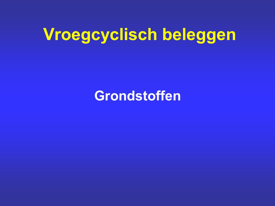 Vroegcyclisch beleggen Grondstoffen