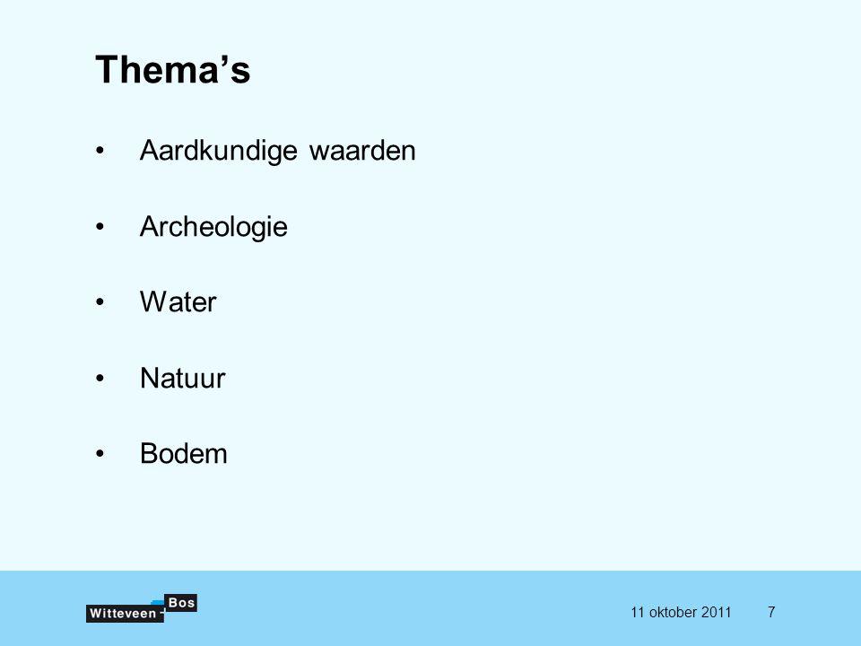 711 oktober 2011 Thema's Aardkundige waarden Archeologie Water Natuur Bodem