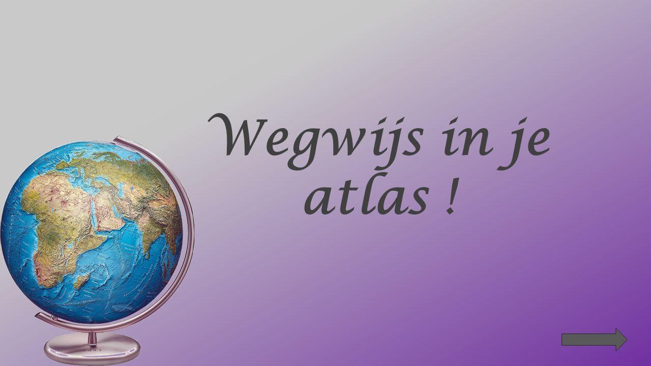 Ga nu zelf op zoek in je atlas op de kaart van België (p. _________) 19 - 2018 - 1920 - 21