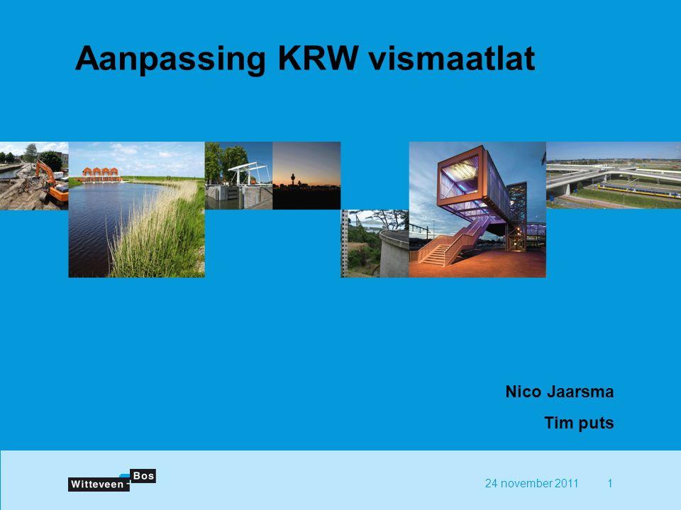 24 november 20111 Aanpassing KRW vismaatlat Nico Jaarsma Tim puts