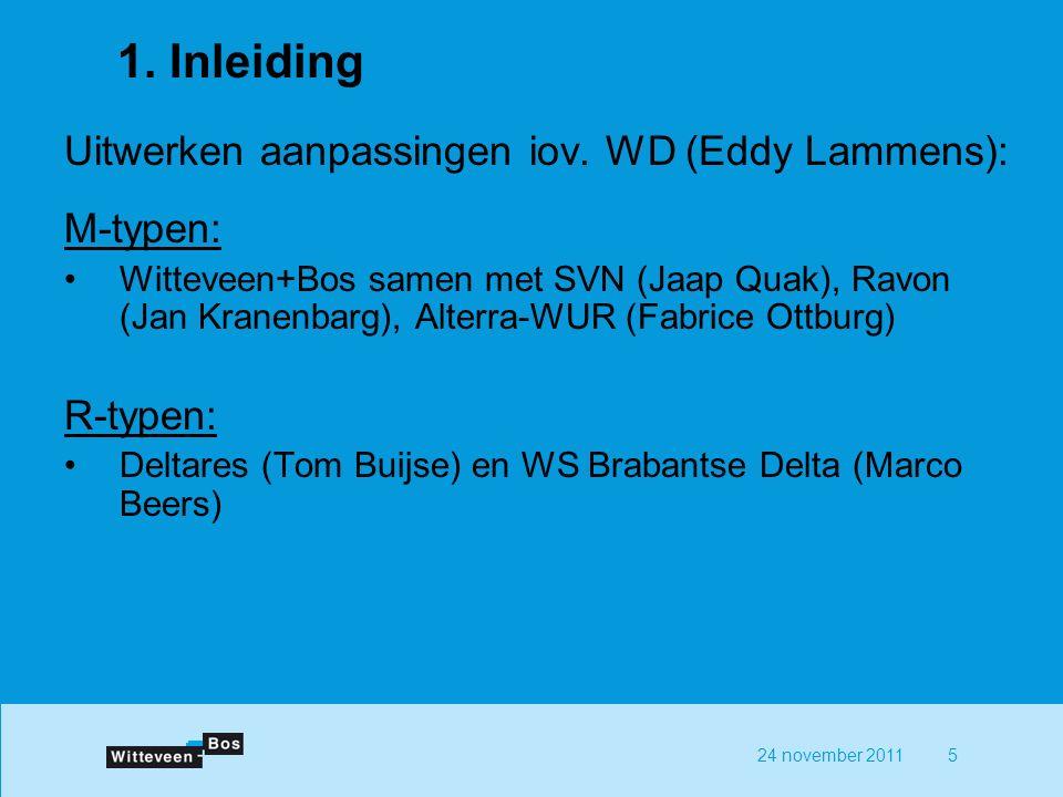 24 november 20115 1. Inleiding Uitwerken aanpassingen iov.