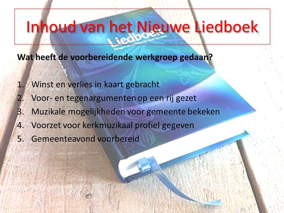 Inhoud van het Nieuwe Liedboek Wat heeft de voorbereidende werkgroep gedaan.