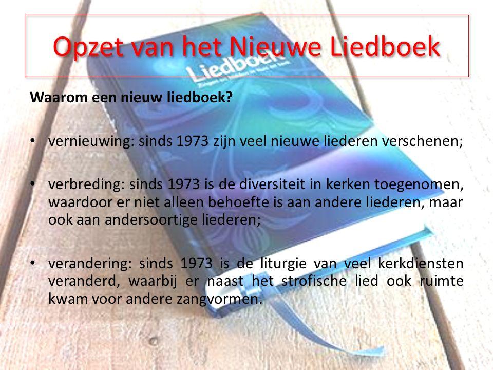 Opzet van het Nieuwe Liedboek Waarom een nieuw liedboek.