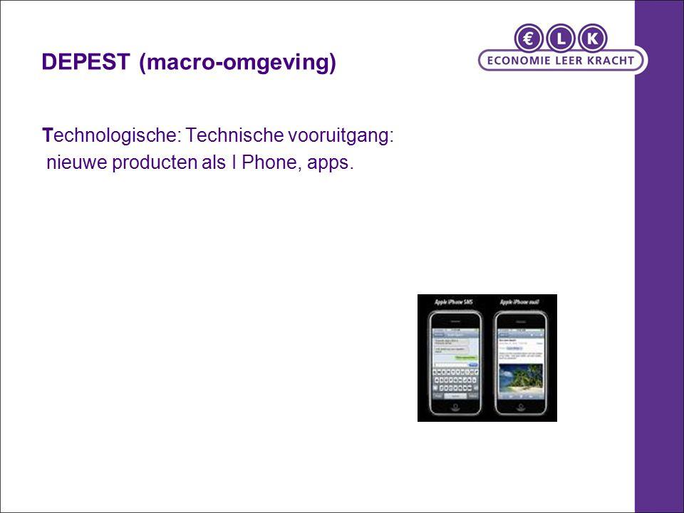 DEPEST (macro-omgeving) Technologische: Technische vooruitgang: nieuwe producten als I Phone, apps.