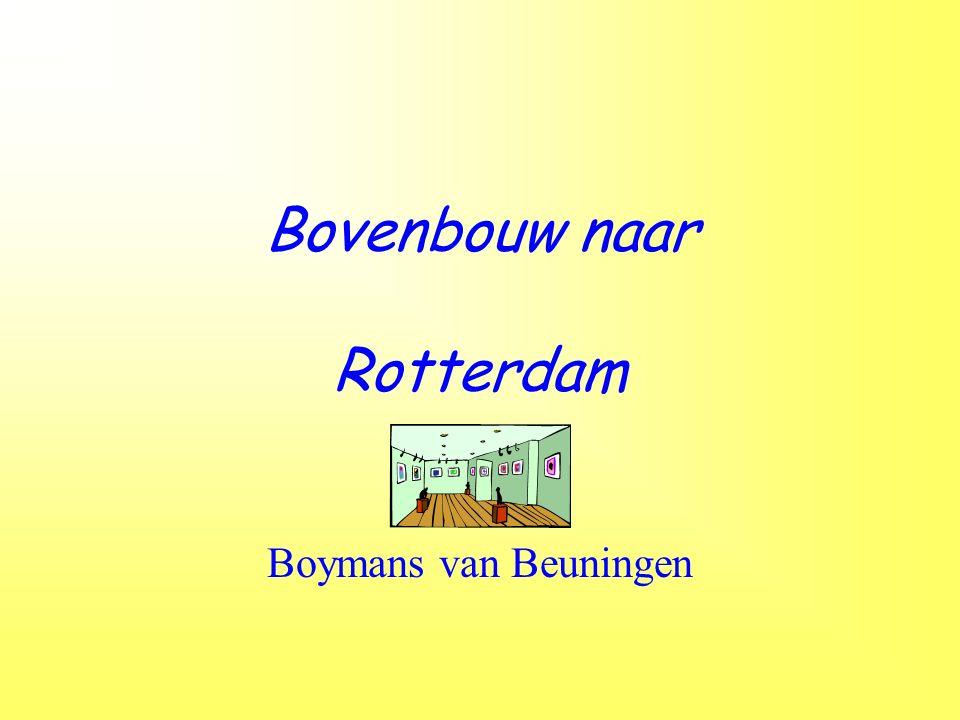 Bovenbouw naar Rotterdam Boymans van Beuningen
