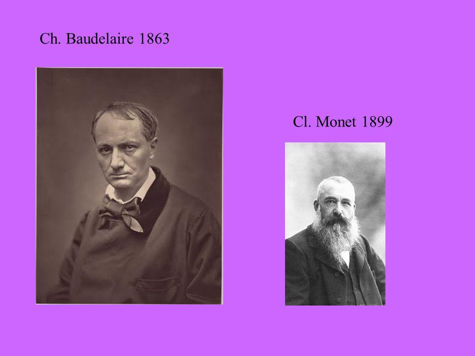 Ch. Baudelaire 1863 Cl. Monet 1899