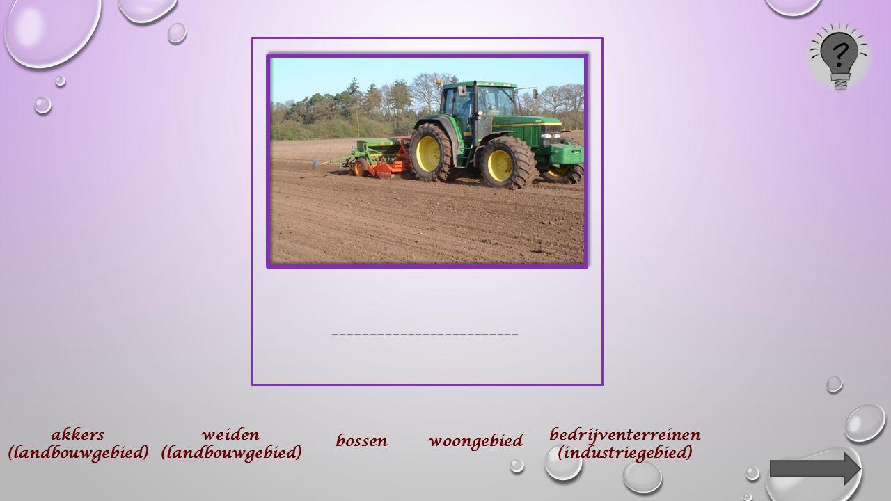 ___________________ akkers (landbouwgebied) weiden (landbouwgebied) bossenwoongebied bedrijventerreinen (industriegebied)