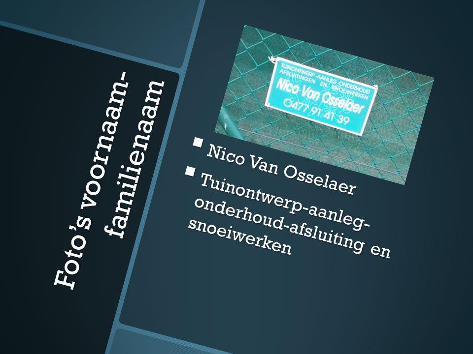 Foto's voornaam- familienaam  Nico Van Osselaer  Tuinontwerp-aanleg- onderhoud-afsluiting en snoeiwerken