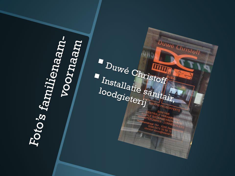 Foto's familienaam- voornaam  Duwé Christoff  Installatie sanitair, loodgieterij