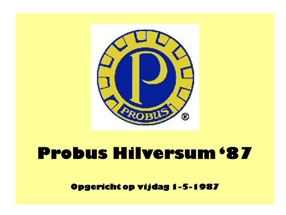 Probus Hilversum '87 Opgericht op vijdag 1-5-1987