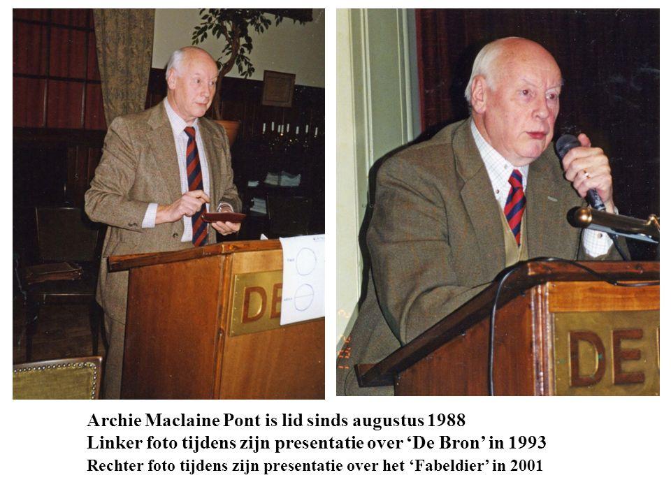 Archie Maclaine Pont is lid sinds augustus 1988 Linker foto tijdens zijn presentatie over 'De Bron' in 1993 Rechter foto tijdens zijn presentatie over het 'Fabeldier' in 2001