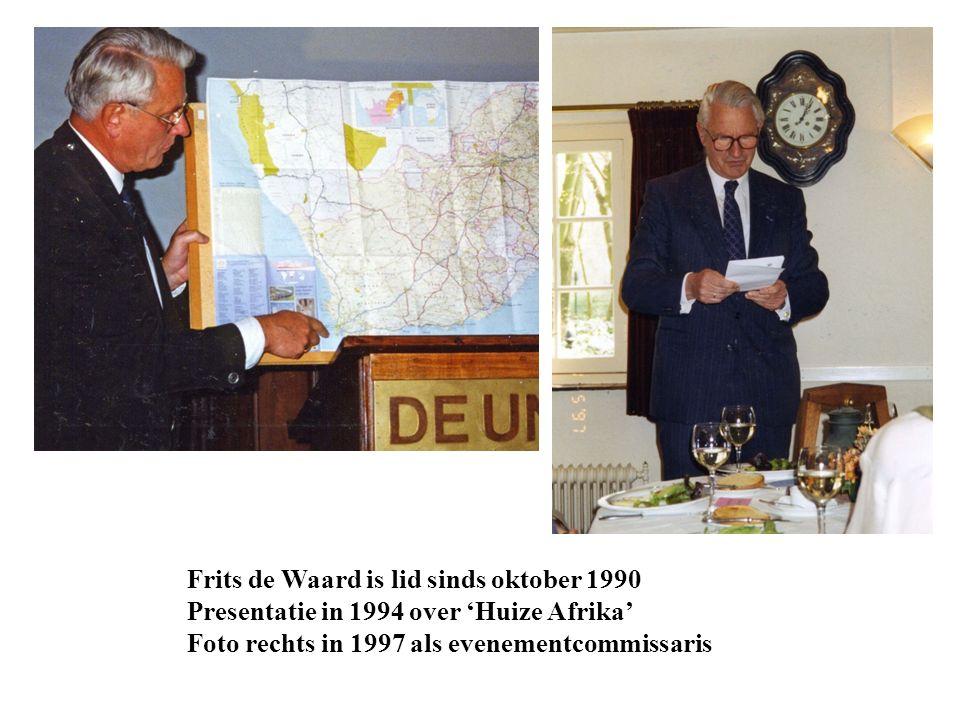 Frits de Waard is lid sinds oktober 1990 Presentatie in 1994 over 'Huize Afrika' Foto rechts in 1997 als evenementcommissaris