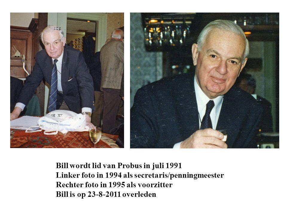 Bill wordt lid van Probus in juli 1991 Linker foto in 1994 als secretaris/penningmeester Rechter foto in 1995 als voorzitter Bill is op 23-8-2011 over