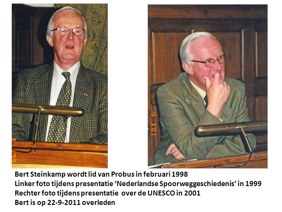 Bert Steinkamp wordt lid van Probus in februari 1998 Linker foto tijdens presentatie 'Nederlandse Spoorweggeschiedenis' in 1999 Rechter foto tijdens presentatie over de UNESCO in 2001 Bert is op 22-9-2011 overleden