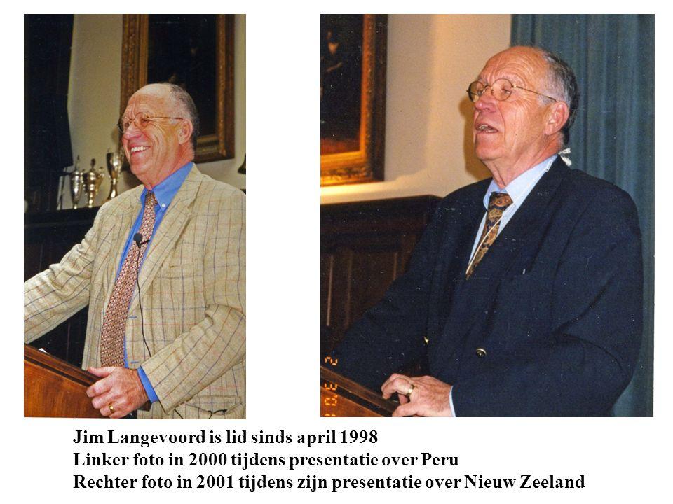 Jim Langevoord is lid sinds april 1998 Linker foto in 2000 tijdens presentatie over Peru Rechter foto in 2001 tijdens zijn presentatie over Nieuw Zeeland