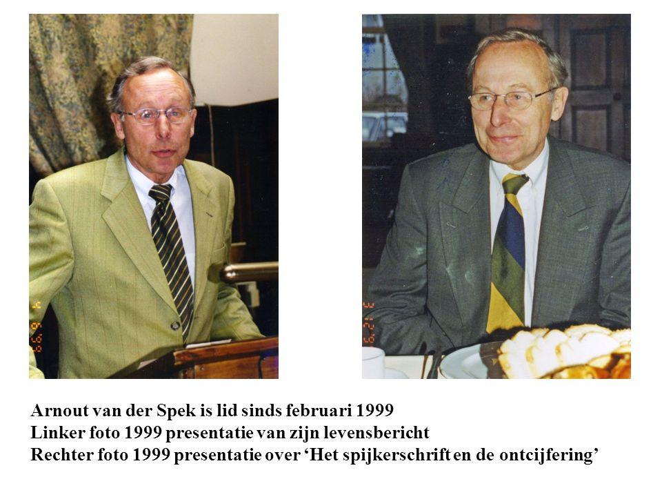 Arnout van der Spek is lid sinds februari 1999 Linker foto 1999 presentatie van zijn levensbericht Rechter foto 1999 presentatie over 'Het spijkerschrift en de ontcijfering'