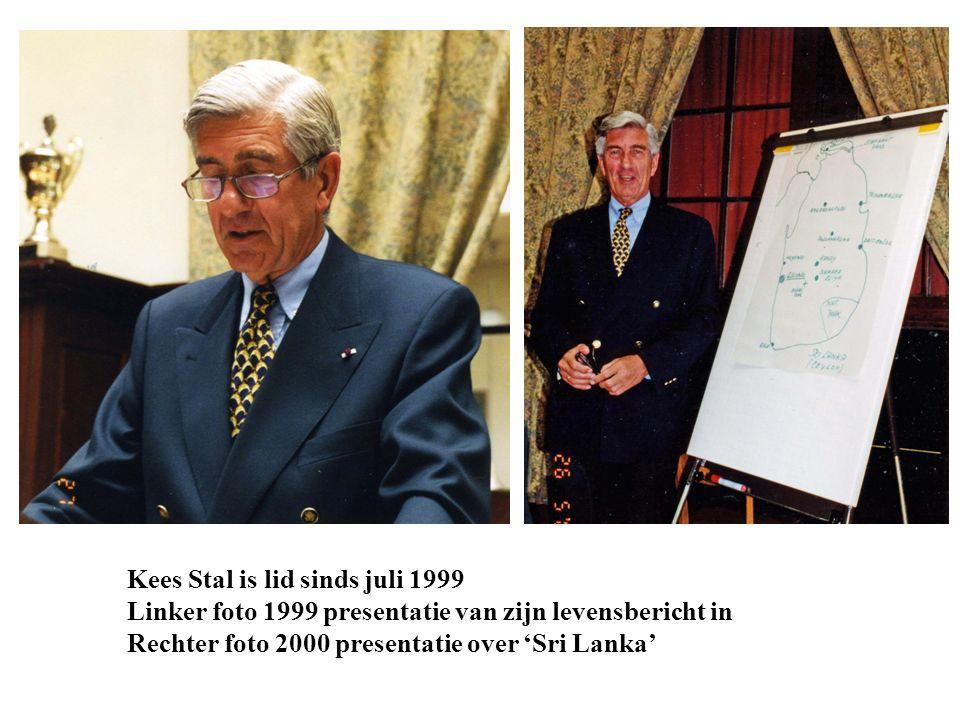 Kees Stal is lid sinds juli 1999 Linker foto 1999 presentatie van zijn levensbericht in Rechter foto 2000 presentatie over 'Sri Lanka'