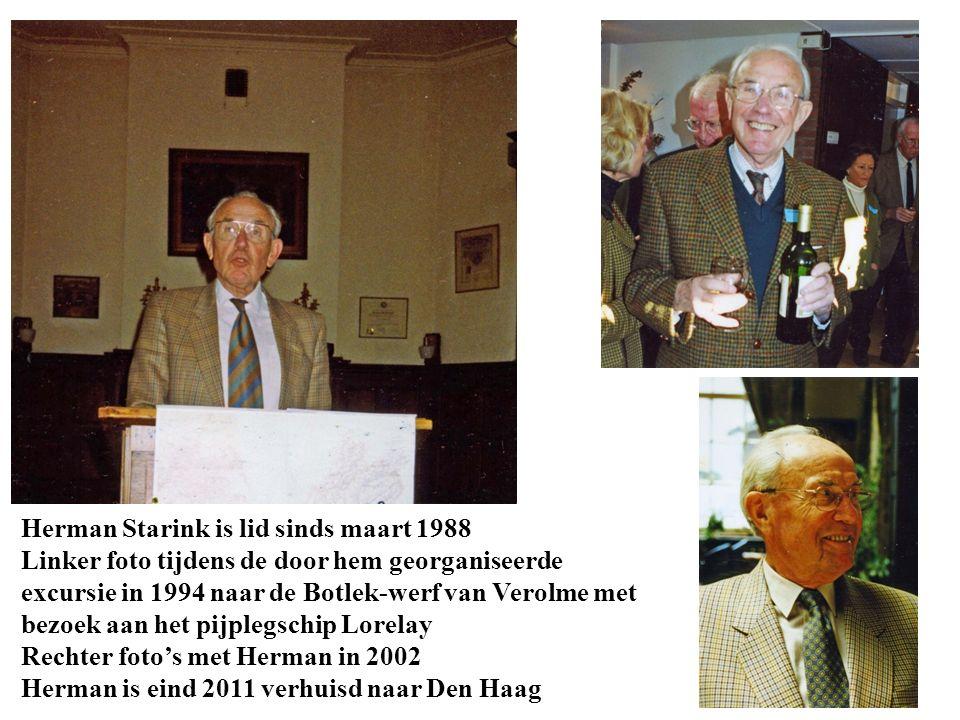 Herman Starink is lid sinds maart 1988 Linker foto tijdens de door hem georganiseerde excursie in 1994 naar de Botlek-werf van Verolme met bezoek aan het pijplegschip Lorelay Rechter foto's met Herman in 2002 Herman is eind 2011 verhuisd naar Den Haag
