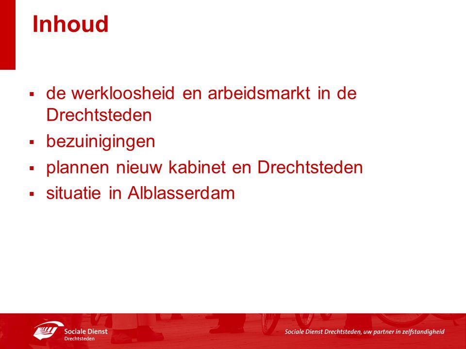 Inhoud  de werkloosheid en arbeidsmarkt in de Drechtsteden  bezuinigingen  plannen nieuw kabinet en Drechtsteden  situatie in Alblasserdam