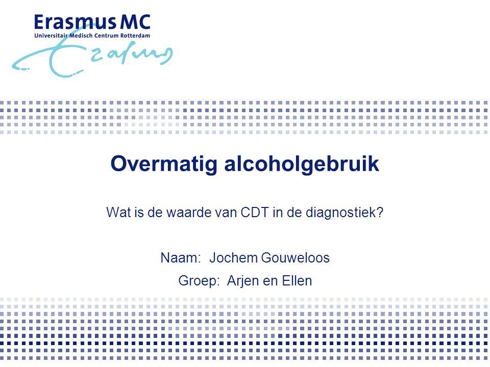 Overmatig alcoholgebruik Wat is de waarde van CDT in de diagnostiek.