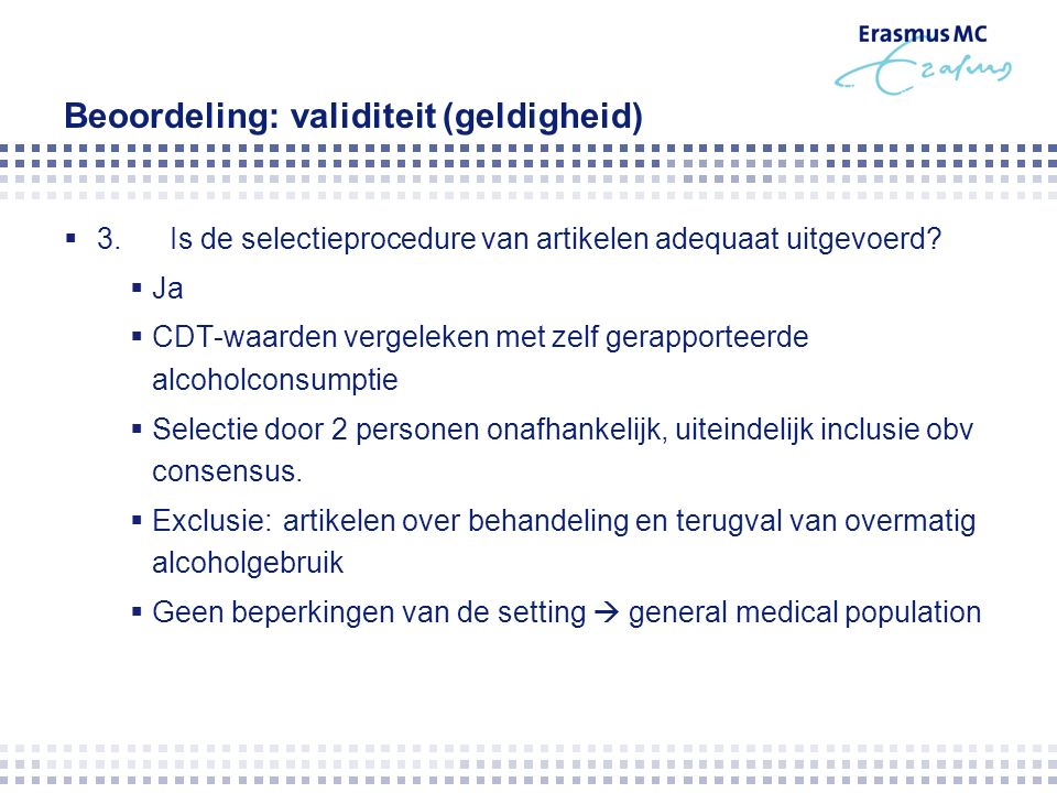 Beoordeling: validiteit (geldigheid)  3.Is de selectieprocedure van artikelen adequaat uitgevoerd.