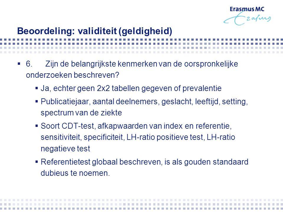 Beoordeling: validiteit (geldigheid)  6.Zijn de belangrijkste kenmerken van de oorspronkelijke onderzoeken beschreven.