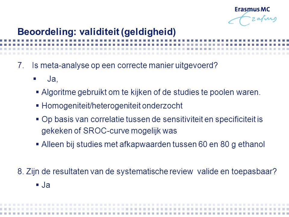 Beoordeling: validiteit (geldigheid) 7.Is meta-analyse op een correcte manier uitgevoerd.