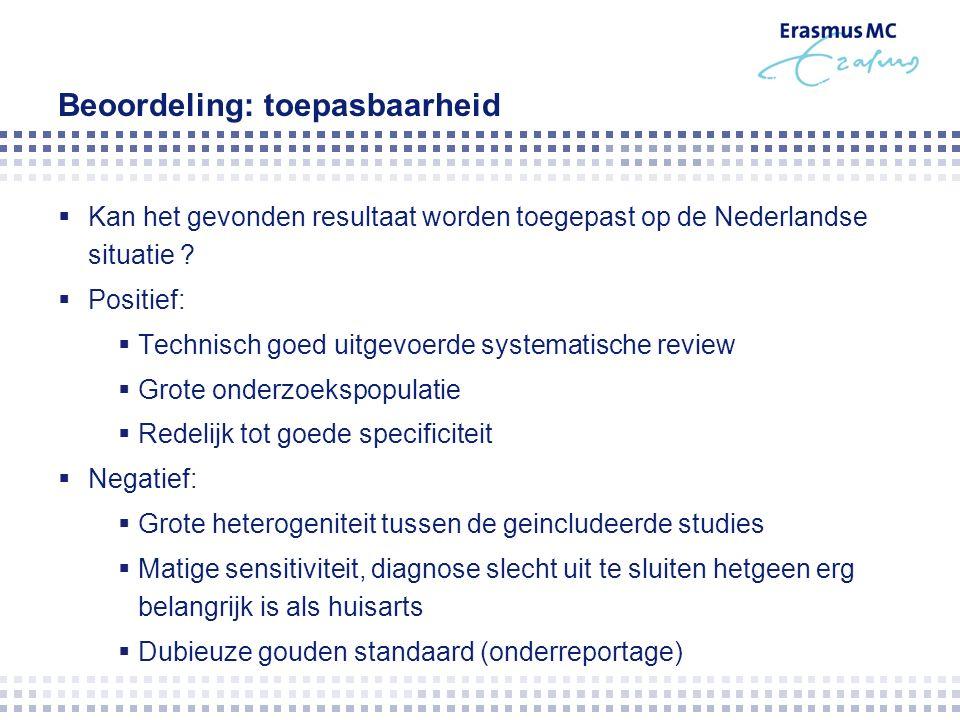 Beoordeling: toepasbaarheid  Kan het gevonden resultaat worden toegepast op de Nederlandse situatie .